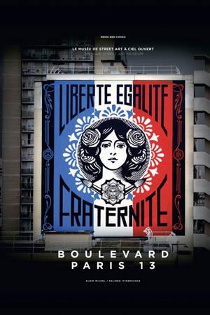 Boulevard Paris 13 : le musée de street art à ciel ouvert = Boulevard Paris 13 : open air street art museum