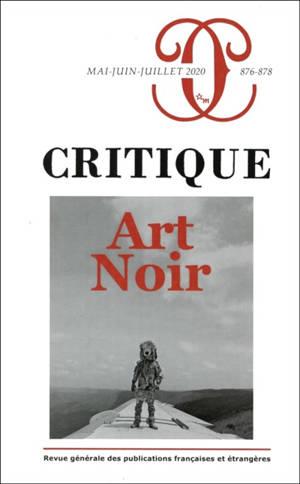 Critique. n° 876-877-878, Art noir