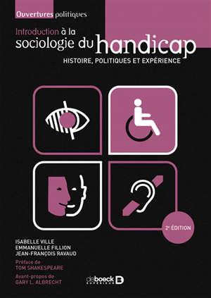 Introduction à la sociologie du handicap : histoire, politiques et expérience