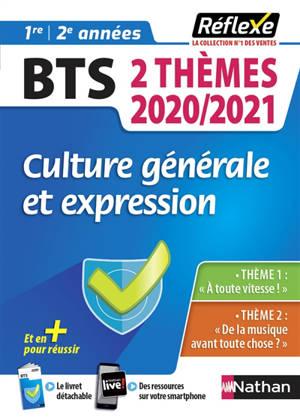 Culture générale et expression BTS, 1re et 2e années : 2 thèmes 2020-2021