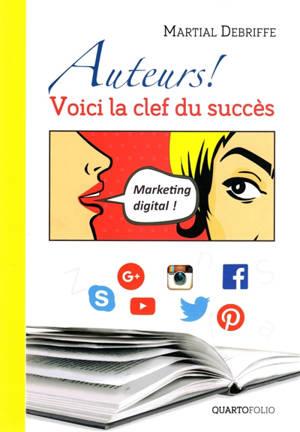 Auteurs ! : voici la clef du succès