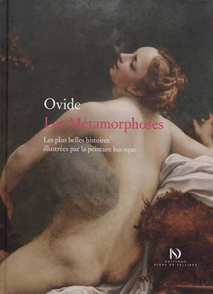 Les métamorphoses : les plus belles histoires illustrées par la peinture baroque