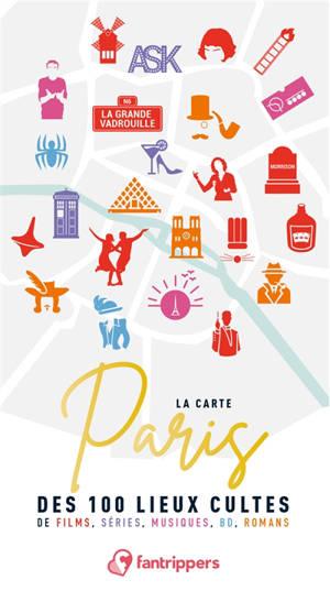 La carte Paris des 100 lieux cultes : de films, séries, musiques, BD, romans
