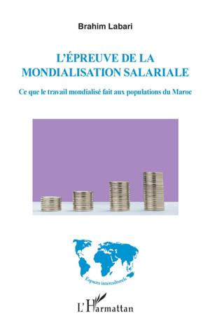 L'épreuve de la mondialisation salariale : ce que le travail mondialisé fait aux populations du Maroc