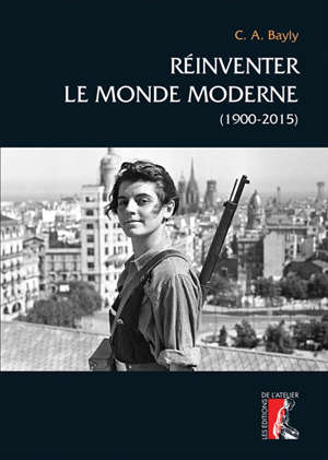 Réinventer le monde moderne (1900-2015)