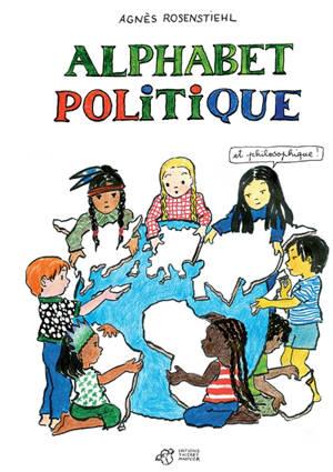 Alphabet politique : et philosophique !