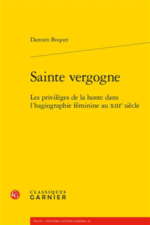 Sainte vergogne : les privilèges de la honte dans l'hagiographie féminine au XIIIe siècle