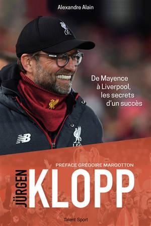 Jürgen Klopp : de Mayence à Liverpool, les secrets d'un succès