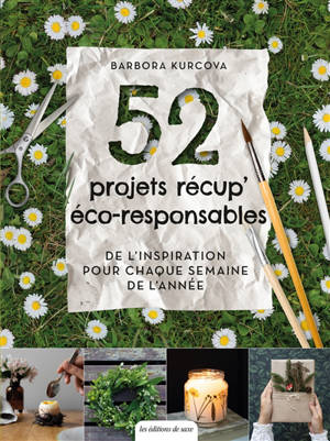52 projets récup' éco-responsables : de l'inspiration pour chaque semaine de l'année