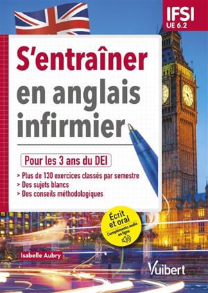S'entraîner en anglais infirmier : pour les 3 ans du DEI : IFSI, UE 6.2