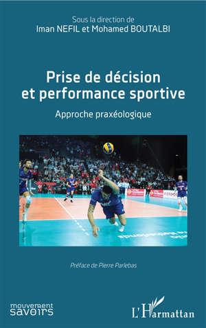 Prise de décision et performance sportive : approche praxéologique