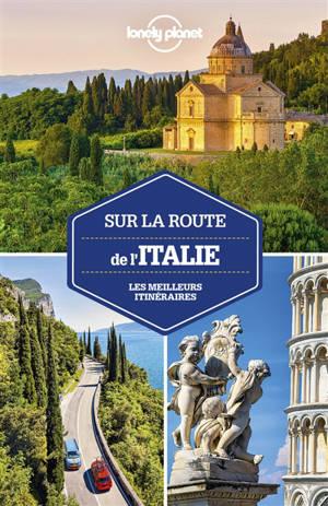 Sur la route de l'Italie : les meilleurs itinéraires