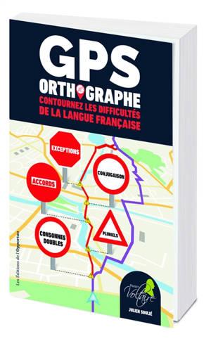 GPS orthographe : contournez les difficultés de la langue française