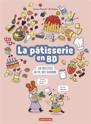 La pâtisserie en BD : 20 recettes au fil des saisons