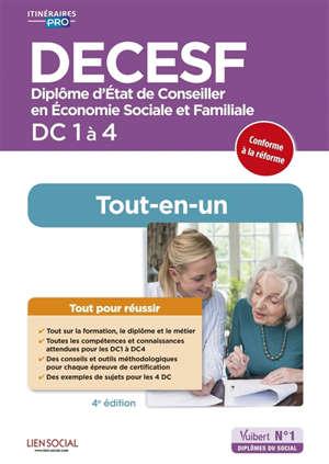 DECESF, diplôme d'Etat de conseiller en économie sociale et familiale : DC 1 à 4 : conforme à la réforme, tout-en-un