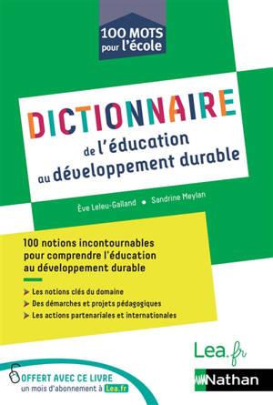 Dictionnaire de l'éducation au développement durable : 100 notions incontournables pour apprendre à vivre ensemble