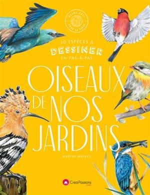 Oiseaux de nos jardins : 30 espèces à dessiner en pas-à-pas