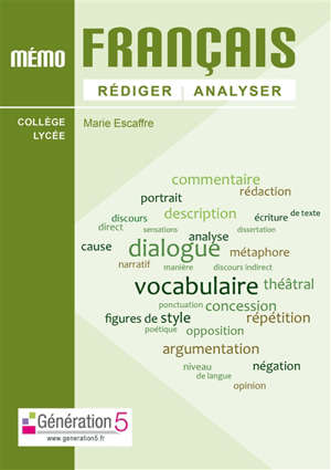 Mémo français : rédiger, analyser : collège, lycée