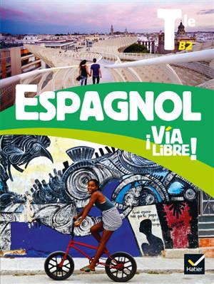 Espagnol Via libre ! terminale : livre de l'élève