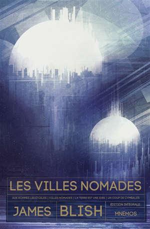 Les villes nomades : édition intégrale