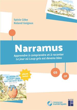 Narramus, GS-CP : apprendre à comprendre et à raconter Le jour où Loup gris est devenu bleu