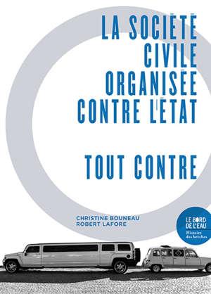 La société civile organisée contre l'Etat : tout contre