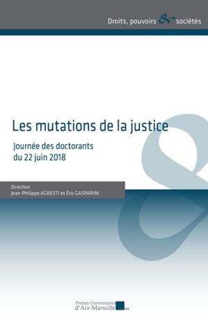 Les mutations de la justice : journée des doctorants du 22 juin 2018