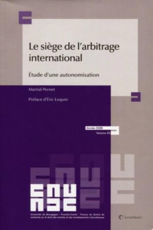 Le siège de l'arbitrage international : étude d'une autonomisation