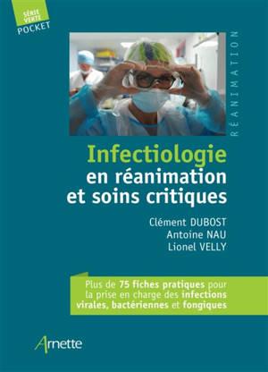 Infectiologie en réanimation : les bases fondamentales, la clinique, le Covid-19