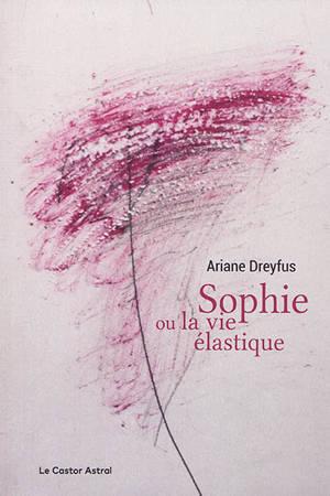 Sophie ou La vie élastique