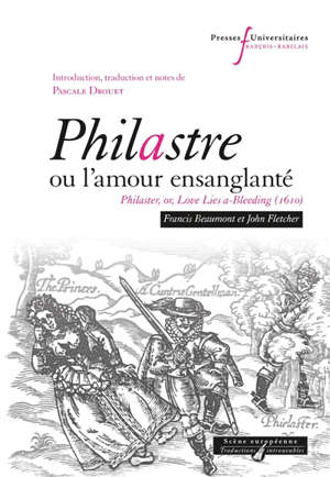 Philastre ou L'amour ensanglanté = Philaster, or, Love lies a-bleeding (1610)