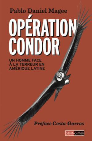 Opération Condor : un homme face à la terreur en Amérique latine