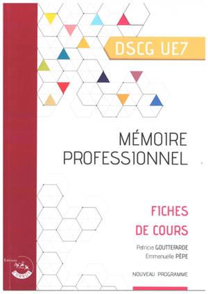 Mémoire professionnel, DSCG UE7 : fiches de cours : nouveau programme