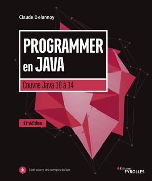 Programmer en Java : couvre Java 10 à 14
