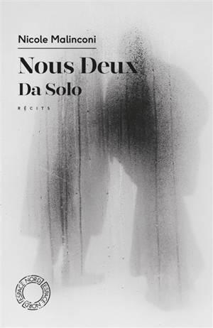 Nous deux; Da Solo : adaptation pour le théâtre