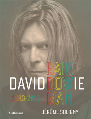 David Bowie : rainbow man, 1983-2016