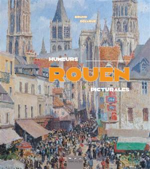 Rouen : humeurs picturales