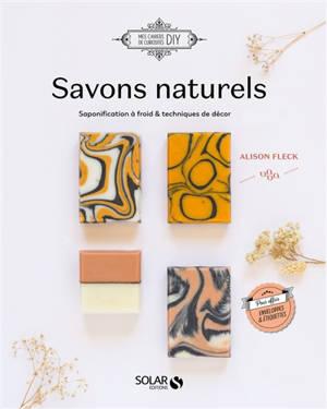 Savons naturels : saponification à froid & techniques de décor