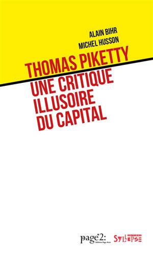 Thomas Piketty, une critique illusoire du capital