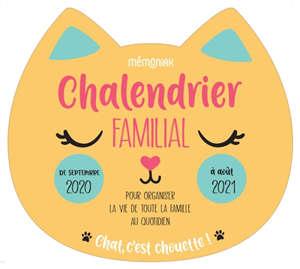 Chalendrier familial de septembre 2020 à août 2021 : pour organiser la vie de toute la famille au quotidien : chat,  c'est chouette !