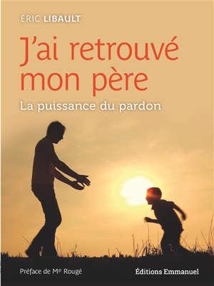 Puissance du pardon : histoire d'une réconciliation familiale