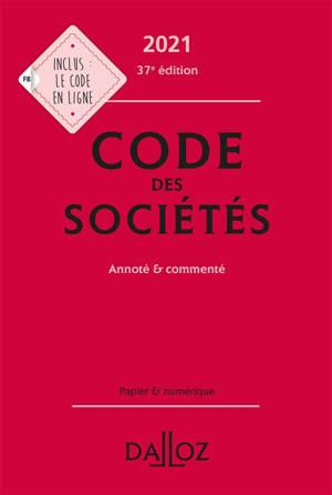 Code des sociétés 2021 : annoté & commenté