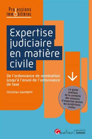 Expertise judiciaire en matière civile : de l'ordonnance de nomination jusqu'à l'envoi de l'ordonnance de taxe