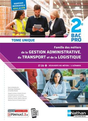 Famille des métiers de la gestion administrative, du transport et de la logistique, 2de bac pro : livre + licence numérique i-Manuel 2.0