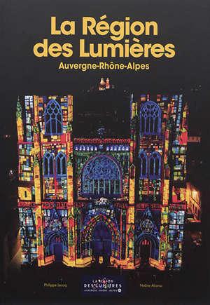 Auvergne-Rhône-Alpes : la région des lumières = Auvergne-Rhône-Alpes : the region of lights. Volume 1