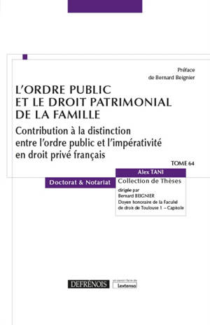 L'ordre public et le droit patrimonial de la famille : contribution à la distinction entre l'ordre public et l'impérativité en droit privé français