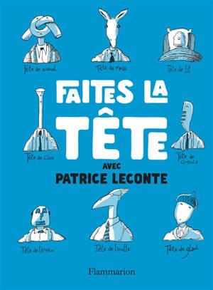 Faites la tête avec Patrice Leconte