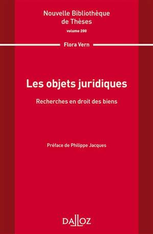 Les objets juridiques : recherches en droit des biens