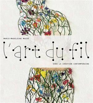 L'art du fil : dans la création contemporaine