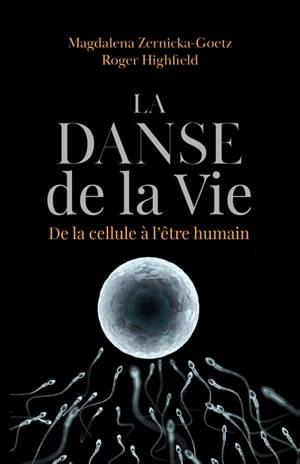 La danse de la vie : de la cellule à l'être humain